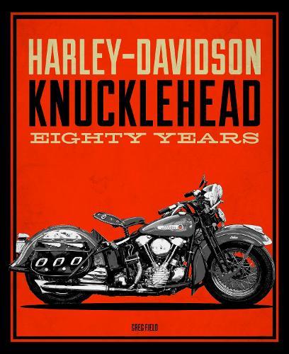 Harley-Davidson Knucklehead: Eighty Years (Hardback)