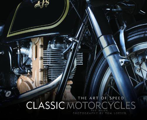 Classic Motorcycles: The Art of Speed (Hardback)
