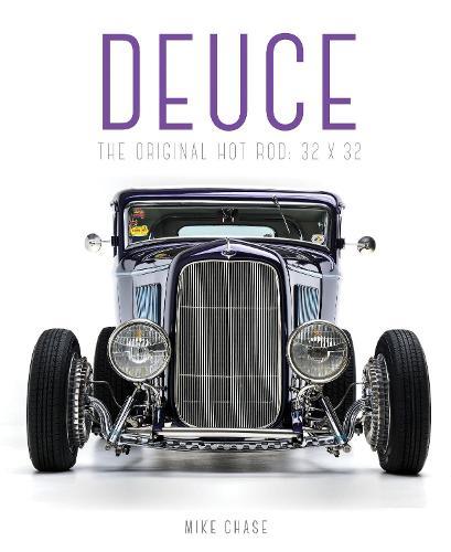 Deuce: The Original Hot Rod: 32x32 (Hardback)