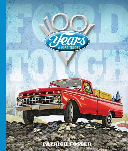 Ford Tough: 100 Years of Ford Trucks (Hardback)