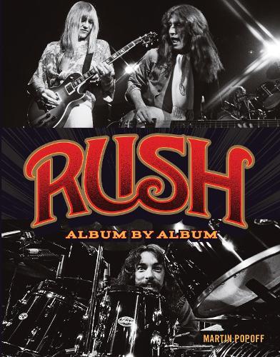 Rush: Album by Album - Album by Album (Hardback)