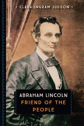 Abraham Lincoln: Friend of the People - 833 (Paperback)