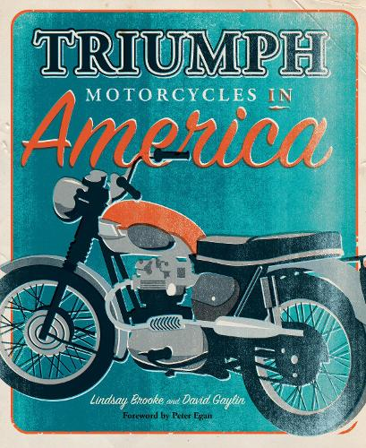 Triumph Motorcycles in America (Hardback)