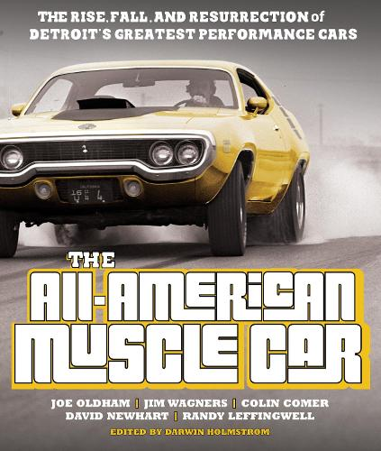 The All-American Muscle Car: The Rise, Fall and Resurrection of Detroit's Greatest Performance Cars - Revised & Updated (Paperback)