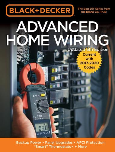 """Black & Decker Advanced Home Wiring, 5th Edition: Backup Power - Panel Upgrades - AFCI Protection - """"Smart"""" Thermostats - + More - Black & Decker (Paperback)"""