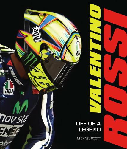 Valentino Rossi: Life of a Legend (Hardback)