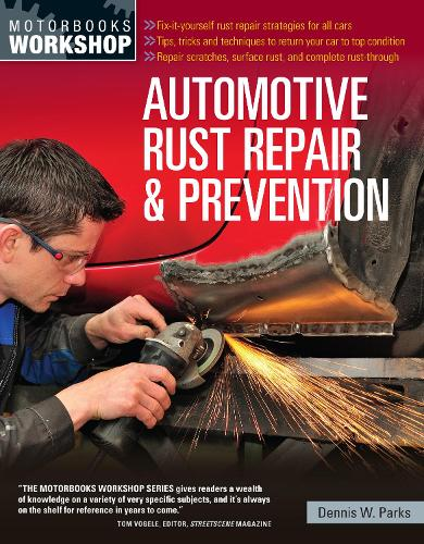 Automotive Rust Repair and Prevention - Motorbooks Workshop (Paperback)