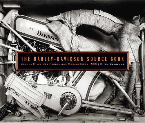 The Harley-Davidson Source Book: All the Milestone Production Models Since 1903 (Hardback)