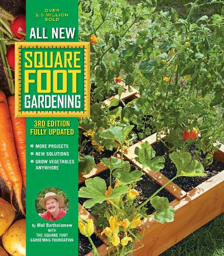 All New Square Foot Gardening, 3rd Edition, Fully Updated: Volume 9: MORE Projects - NEW Solutions - GROW Vegetables Anywhere - All New Square Foot Gardening (Paperback)