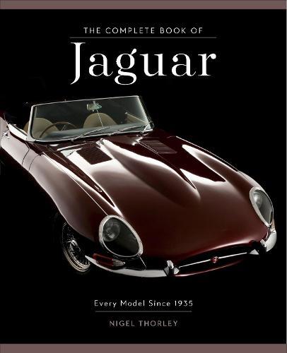 The Complete Book of Jaguar: Every Model Since 1935 - Complete Book Series (Hardback)
