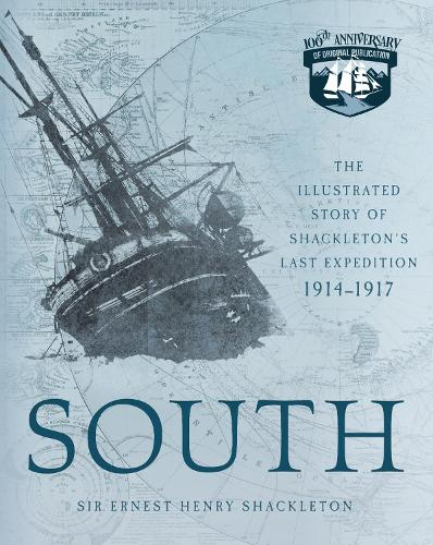 South: The Illustrated Story of Shackleton's Last Expedition 1914-1917 (Paperback)