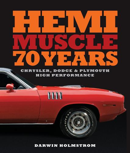 Hemi Muscle 70 Years: Chrysler, Dodge & Plymouth High Performance (Hardback)