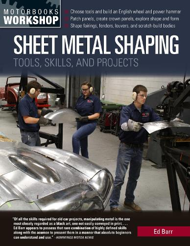 Sheet Metal Shaping: Tools, Skills, and Projects (Paperback)