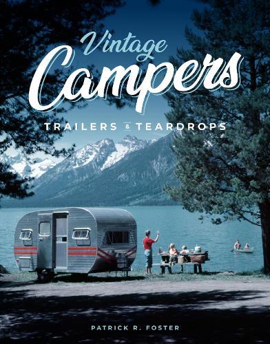 Vintage Campers, Trailers & Teardrops (Hardback)