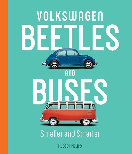 Volkswagen Beetles and Buses: Smaller and Smarter (Hardback)