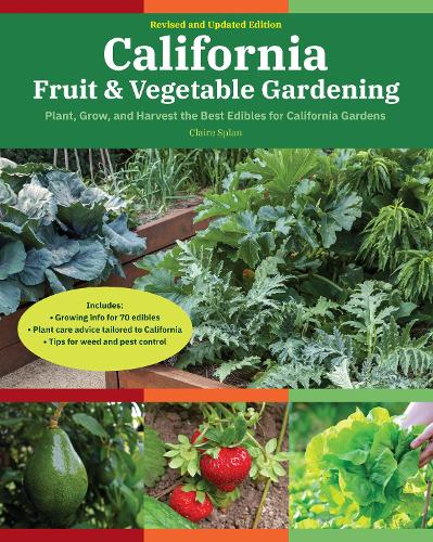 California Fruit & Vegetable Gardening, 2nd Edition: Plant, Grow, and Harvest the Best Edibles for California Gardens - Fruit & Vegetable Gardening Guides (Paperback)