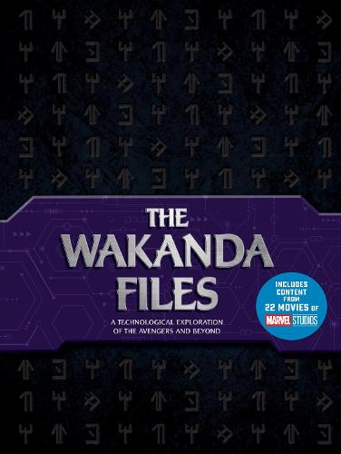 The Wakanda Files: A Technological Exploration of the Avengers and Beyond - Includes Content from 22 Movies of MARVEL Studios (Hardback)