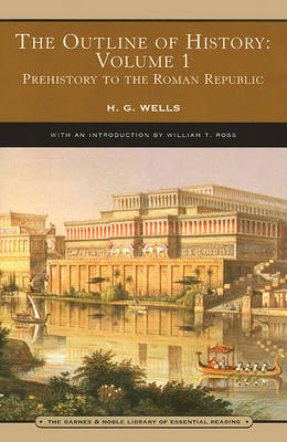 The Outline of History: Volume 1 (Barnes & Noble Library of Essential Reading): Prehistory to the Roman Republic (Paperback)