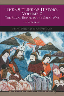 The Outline of History: Volume 2 (Barnes & Noble Library of Essential Reading): The Roman Empire to the Great War (Paperback)