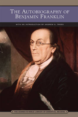 The Autobiography of Benjamin Franklin (Barnes & Noble Library of Essential Reading) (Paperback)