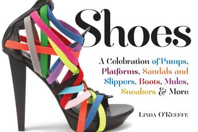 Shoes a Celebration of Pumps, Sandals, Slippers & More (Paperback)