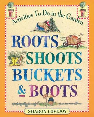 Roots Shoots Buckets & Boots (Paperback)