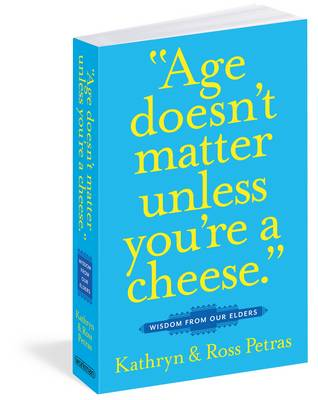 Age Doesnt Matter Unless Youre a Cheese (Paperback)