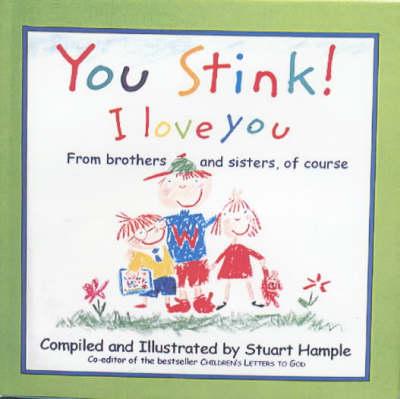 You Stink! I Love You (Hardback)
