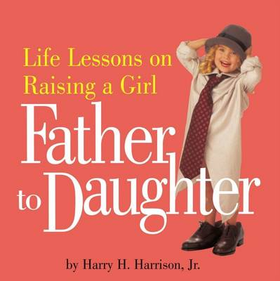 Father to Daughter (Paperback)