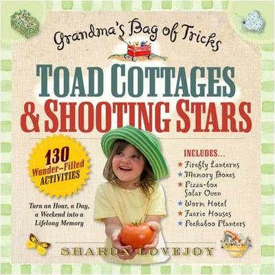 Toad Cottages and Shooting Stars: Grandma's Bag of Tricks (Paperback)