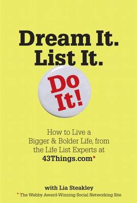 Dream it. List it. Do it: The 43Things.com Guide to Creating Your Own Life List (Paperback)