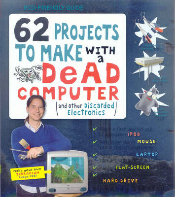 62 Projects to Make with a Dead Computer (Paperback)