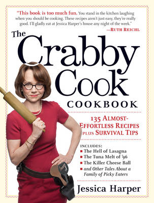 The Crabby Cookbook Ffortless Recipes Plus Survival Tips (Paperback)