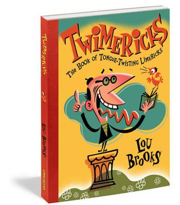 Twimericks: The Book of Tongue-Twisting Limericks (Hardback)