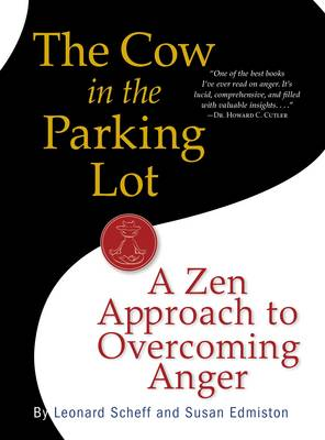 The Cow in the Parking Lot: A Zen Approach to Overcoming Anger (Paperback)