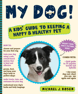 My Dog!: A Kid's Guide to Keeping a Happy and Healthy Pet (Paperback)