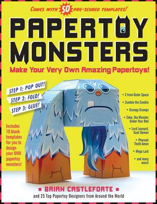 Papertoy Monsters: 50 Cool Papertoys You Can Make Yourself! - Make Your Very Own Amazing Paper Toys (Paperback)