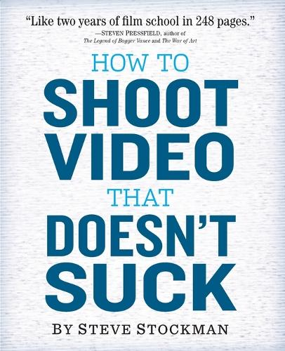 How to Shoot Video That Doesnt Suck (Paperback)