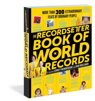 The Recordsetter Book of World Records: 300 Extraordinary Feats by Ordinary People (Paperback)
