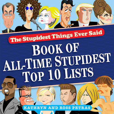 The Stupidest Things Ever Said Book of Top Ten Lists (Paperback)