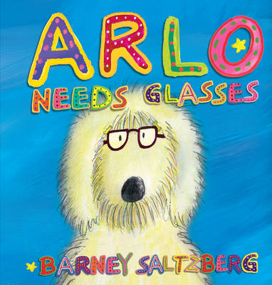 Arlo Needs Glasses (Hardback)
