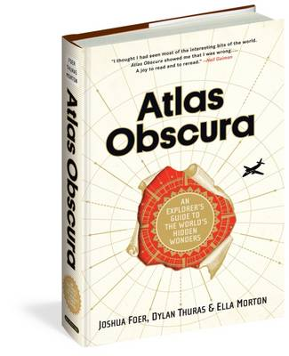 Atlas Obscura: An Explorer's Guide to the World's Most Unusual Places (Hardback)
