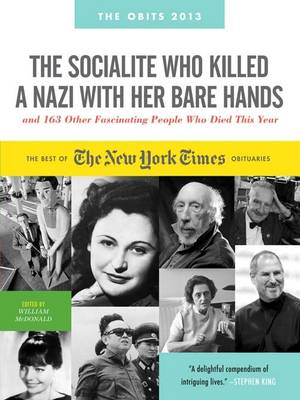 The Socialite Who Killed a Nazi with Her Bare Hands: and 163 Other Fascinating People Who Died This Year (Paperback)