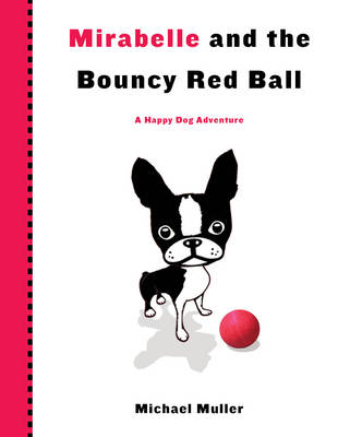 Mirabelle and the Bouncy Red Ball (Hardback)