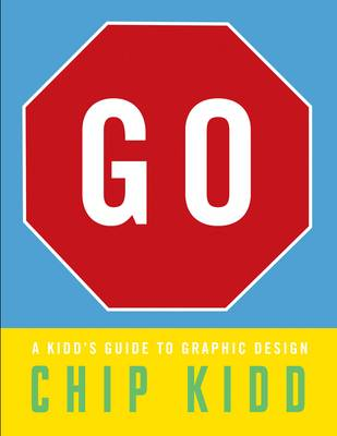 Go: A Kidd's Guide to Graphic Design (Hardback)