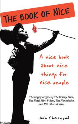 Book of Nice: A Nice Book about Nice Things for Nice People (Paperback)