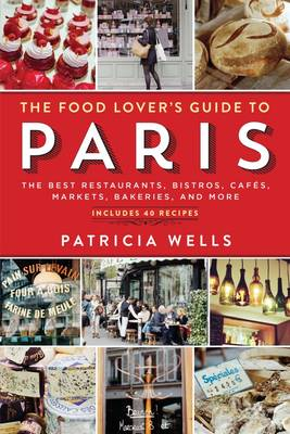 Food Lover's Guide to Paris (Paperback)