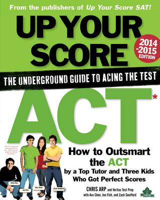 Up Your Score: Act 2014-2015: The Underground Guide to Acing the Test (Paperback)