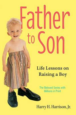 Father to Son: Life Lessons on Raising a Boy (Paperback)
