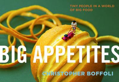 Big Appetites: Tiny People in a World of Big Food (Paperback)